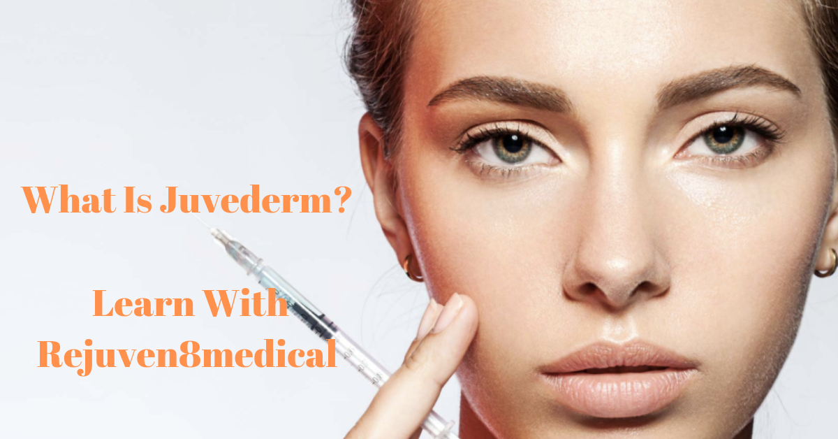 What Is Juvederm? Learn With Rejuven8medical